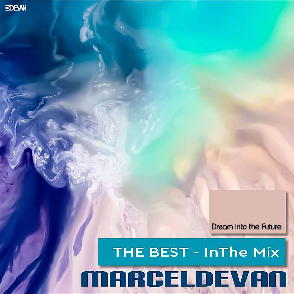 MarcelDeVan - Dream into the Future (The Best - in the Mix)